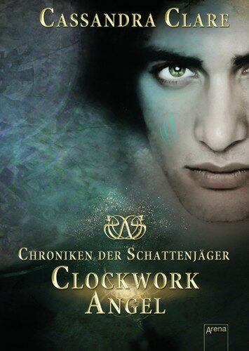 [Rezension] Cassandra Clare: Clockwork Angel