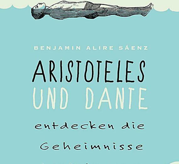 [Rezension] Benjamin Alire Sáenz: Aristoteles und Dante entdecken die Geheimnisse des Universums