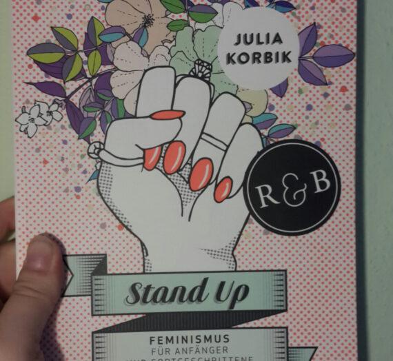 [Rezension] Julia Korbik: Stand up: Feminismus für Anfänger und Fortgeschrittene