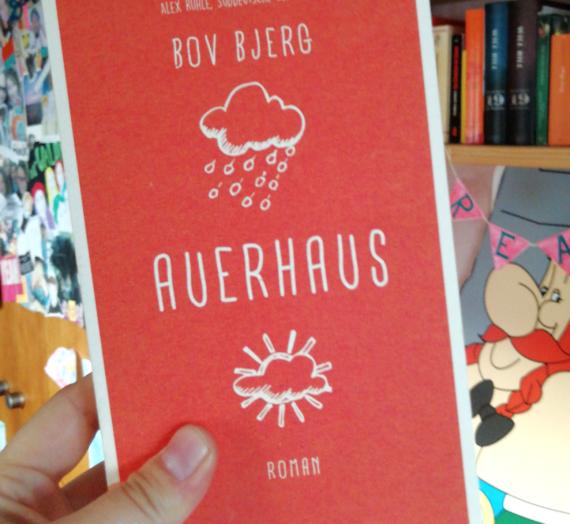 [Rezension] Bov Bjerg: Auerhaus